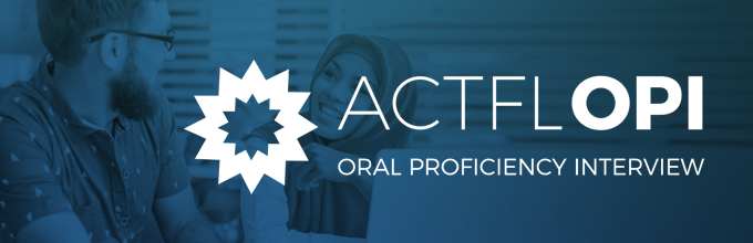 Oral Proficiency Assessments (including OPI & OPIc) | ACTFL