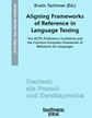 Aligning Frameworks of Reference in Language Testing: The ACTFL Proficiency Guidelines and the CEFR