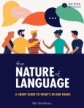 The Nature of Language: A Short Guide to What's in Our Heads
