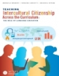Teaching Intercultural Citizenship Across the Curriculum: The Role of Language Education